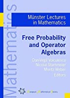Free Probability and Operator Algebras (Munster Lectures in Mathematics)
