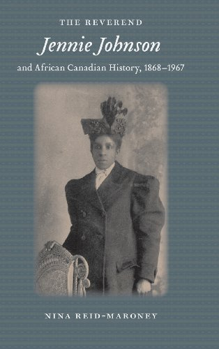 Download The Reverend Jennie Johnson and African Canadian History, 1868-1967 (Gender and Race in American History) 1580464475