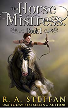 The Horse Mistress: Book 1 (The Eburosi Chronicles) by [Steffan, R. A.]