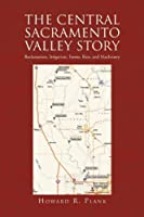 The Central Sacramento Valley Story: Reclamation, Irrigation, Farms, Rice, and Machinery
