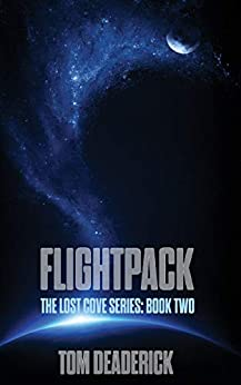Flightpack (THE LOST COVE SERIES Book 2) by [Deaderick, Tom]