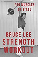 Bruce Lee Strength Workout for Muscles of Steel