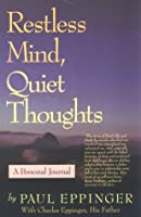 Restless Mind: Quite Thoughts : A Personal Journal