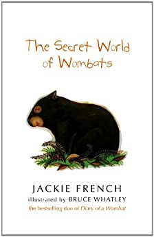 The Secret World Of Wombats by [Whatley, Bruce, French, Jackie]