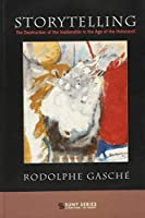 Storytelling: The Destruction of the Inalienable in the Age of the Holocaust (Suny Series, Literature... in Theory)