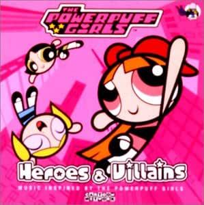 パワーパフガールズイメージアルバム「Heroes&Villains」