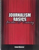 Journalism Basics for the 21st Century