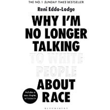 Why I'm No Longer Talking to White People About Race: The Sunday Times Bestseller