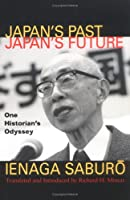 Japan's Past, Japan's Future: One Historian's Odyssey (Voices and Visions)