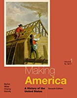 Making America: A History of the United States : To 1877