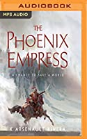 The Phoenix Empress (Their Bright Ascendency)