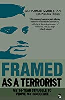 Framed as a Terrorist: My 14-Year Struggle to Prove My Innocence