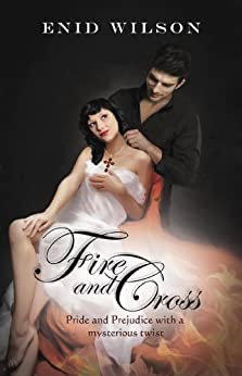 [Wilson, Enid]のFire and Cross: Pride and Prejudice with a mysterious twist (English Edition)