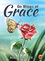 On Wings of Grace