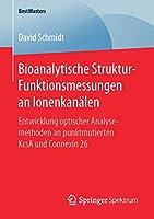 Bioanalytische Struktur-Funktionsmessungen an Ionenkanaelen: Entwicklung optischer Analysemethoden an punktmutierten KcsA und Connexin 26 (BestMasters)