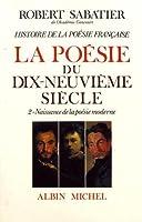 Histoire de La Poesie Francaise - Poesie Du Xixe Siecle - Tome 2 (Critiques, Analyses, Biographies Et Histoire Litteraire)