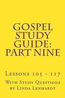Gospel Study Guide: Part Nine: Lessons 105-117 [並行輸入品]