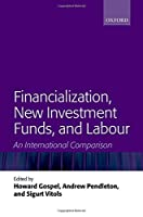 Financialization, New Investment Funds, and Labour: An International Comparison (Oxfo12  13 06 2019)