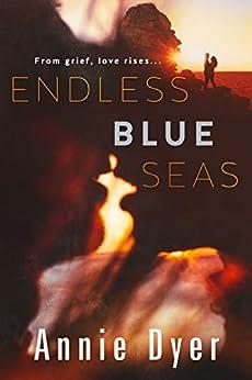 Endless Blue Seas by [Dyer, Annie]