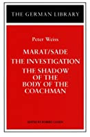 Marat/Sade, the Investigation, and the Shadow of the Body of the Coachman (German Library)
