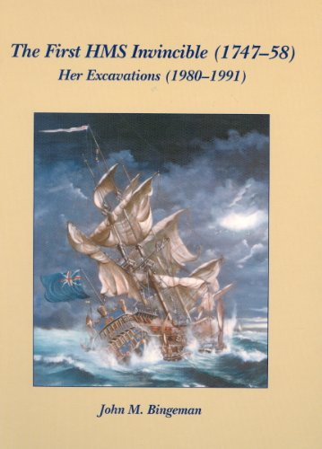 Download The First Hms Invincible 1747-58: Her Excavations (1980-1991) 1842173936