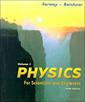 Physics for Scientists and Engineers [Vol.1]