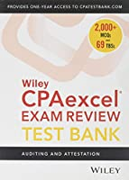 Wiley CPAexcel Exam Review 2019 Test Bank: Auditing and Attestation (1-year access)