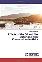 Effects of the Oil and Gas sector on Fisher Communities in Africa