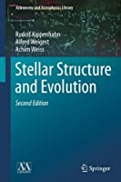 Stellar Structure and Evolution (Astronomy and Astrophysics Library) by Rudolf Kippenhahn Alfred Weigert Achim Weiss(2012-10-30)