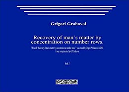[Grabovoi, Grigori]のRecovery of man`s matter by concentration on number rows (English Edition)