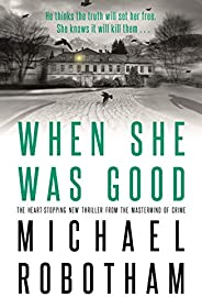 When She Was Good: The heart-stopping new thriller from the mastermind of crime (Cyrus Haven)