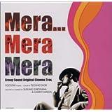 Mera…Mera Mera Group Sound Original Cinema Trax.