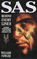 SAS Behind Enemy Lines: Covert Operations, 1941-91
