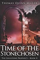 Time of the Stonechosen: Large Print Edition
