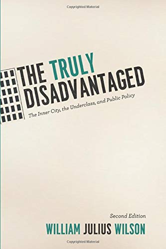 Download The Truly Disadvantaged: The Inner City, the Underclass, and Public Policy, Second Edition 0226901262