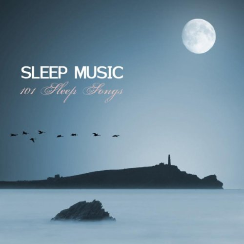 Sleep Music (101 Sleep Songs, ...