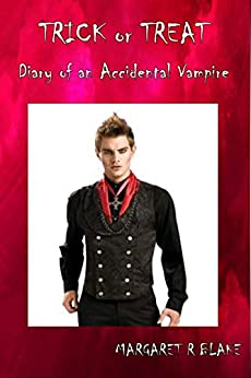 Trick or Treat: Diary of an Accidental Vampire by [Blake, Margaret R]