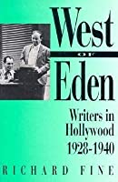 West of Eden: Writers in Hollywood, 1928-1940 (Smithsonian Studies in the History of Film and Television)