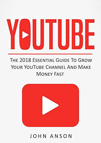 amazon youtube the 2018 essential guide to grow your youtube