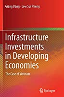 Infrastructure Investments in Developing Economies: The Case of Vietnam