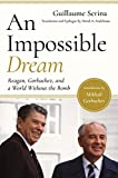 An Impossible Dream: Reagan, Gorbachev, and a World Without the Bomb (English Edition) 画像