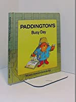 Paddington's Busy Day (Paddington first books)
