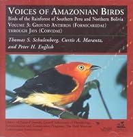 Voices of Amazonian Birds, Vol. 3: Ground Antbirds Through Jays