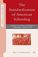 The Standardization of American Schooling: Linking Secondary and Higher Education 1870-1910 (Secondary Education in a Changing World)【洋書】 [並行輸入品]