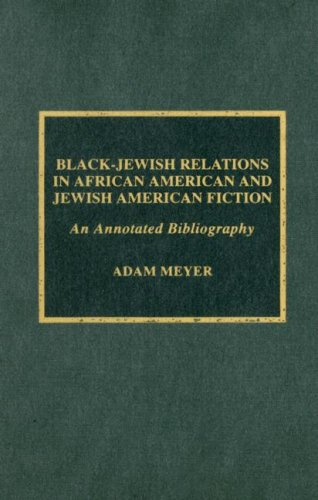 Download Black-Jewish Relations in African American and Jewish American Fiction: An Annotated Bibliography 0810842181