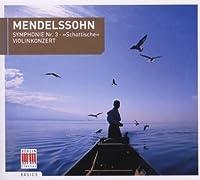 Mendelssohn: Symphony No. 3; Violin Concerto by Mendelssohn (2007-03-13)