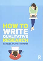 How to Write Qualitative Research