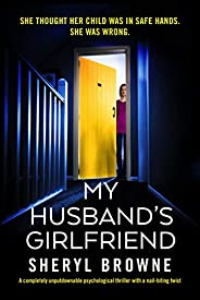 My Husband's Girlfriend: A completely unputdownable psychological thriller with a nail-biting t
