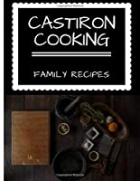 CastIron Cooking: Family Recipes