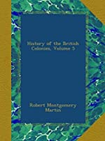 History of the British Colonies, Volume 5